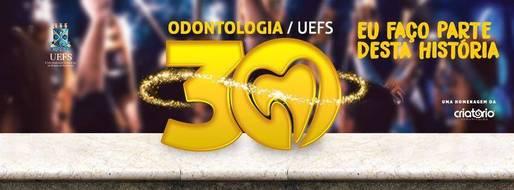 30 anos do Curso de Odontologia da Universidade Estadual de Feira de Santana